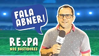 Fala Abner sobre a briga entre o Presidente do Remo e do Paysandu