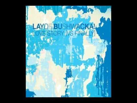 Layo & Bushwacka! Love Story Vs Finally (Vocal)