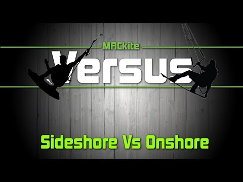 Kiteboarding: Onshore Vs Sideshore - Versus EP 13 - MACkiteboarding.com