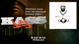 Pit Baccardi - Si loin de toi - Kassded