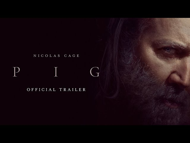 PIG - Official Trailer - In Theatres July 16