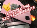 TATTOO MACHINE MADE FROM A PRINTER! (part 1)