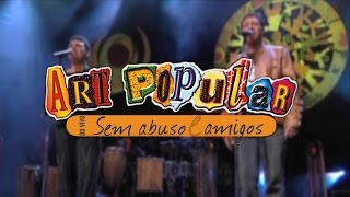 Art Popular Ao Vivo Sem Abuso e Amigos DVD.mp3