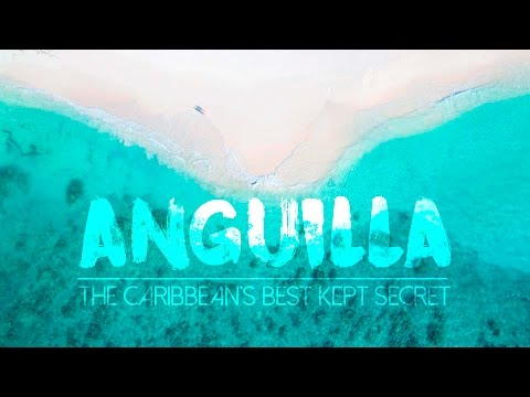 Anguilla - The Best Kept Secret in the Caribbean