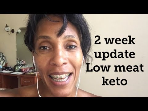 2 Week Update Low Meat Keto