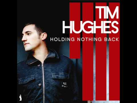 Tim Hughes - Holding Nothing Back