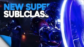 Destiny 2 | New Supers, Sub-classes & Abilities • Everything You Need to Know!