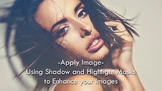 Using 'Apply Image' to create shadow and highlight masks in Photoshop