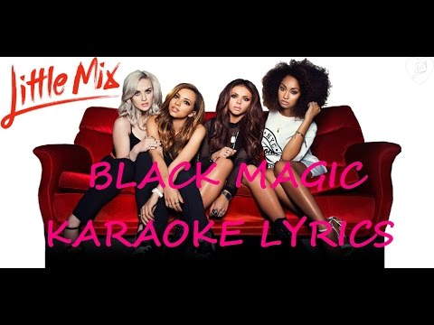 LITTLE MIX - BLACK MAGIC (Karaoke)