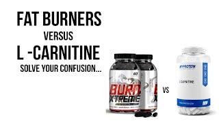 Fat Burner versus L-Carnitine | Solve your Confusion...