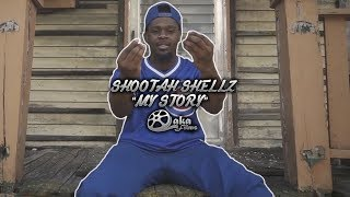 Shootashellz - 'My Story' (Official Music Video)