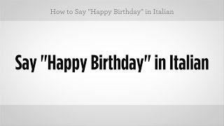 "How to Say ""Happy Birthday"" in Italian 