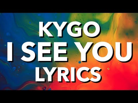 Kygo – I See You (Lyrics) Ft. Billy Raffoul