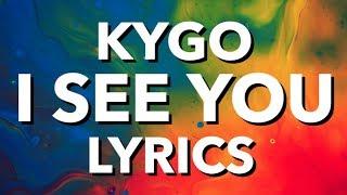 Kygo – I See You (Lyrics) ft. Billy Raffoul