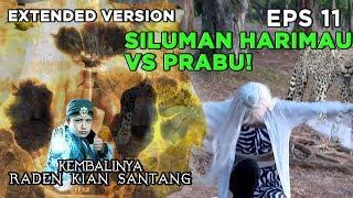 SILUMAN HARIMAU VS PRABU! Kemarahan Besar Prabu - Kembalinya Raden Kian Santang Eps 11 PART 1