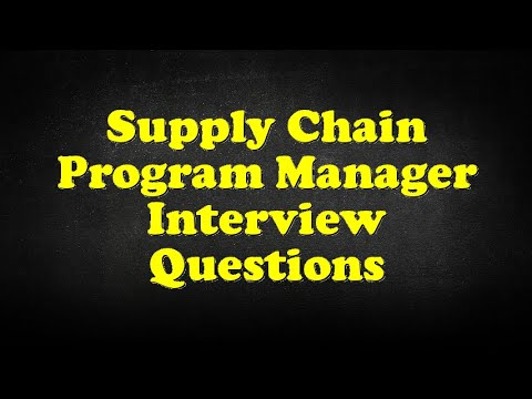 Supply Chain Program Manager Interview Questions