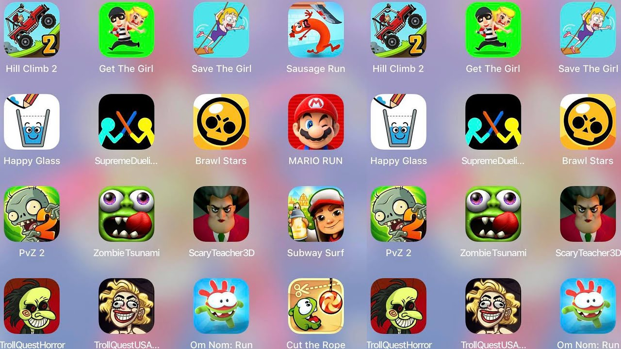 Scary Teacher 3D,Troll Quest Horror,Sausage Run,Save The Girl,Subway Surf,Cut The Rope,ZombieTsunami