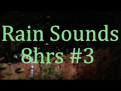 """8hrs of """"Rain Sounds"""" #3  """"Real Video"""" all Natural Sound"""