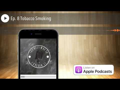 Ep. 8 Tobacco Smoking
