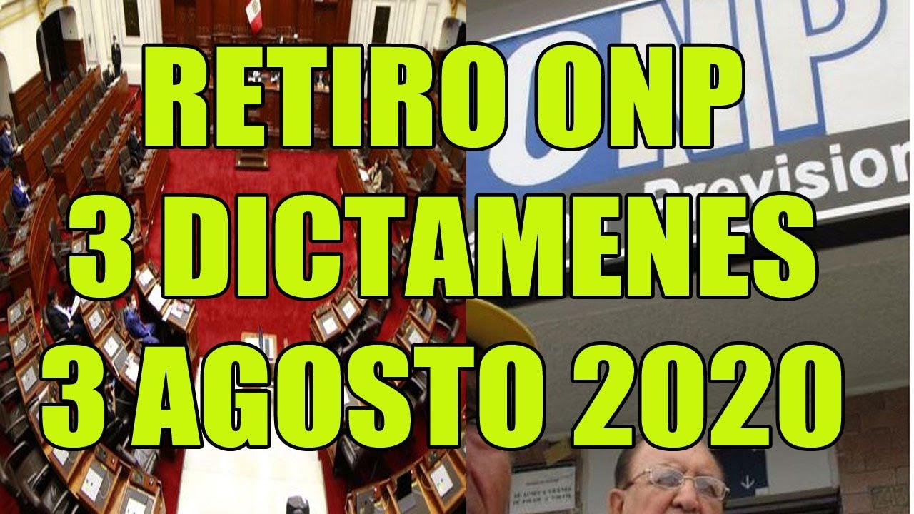 RETIRO ONP 3 DICTAMENES A 3 DE AGOSTO 2020
