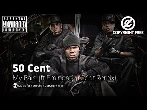 50 Cent - My Pain (ft. Eminem) (Cent Remix) / Copyright Free