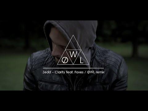 Zedd ft. Foxes - Clarity / ØWL Remix
