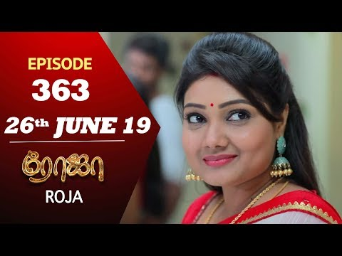 ROJA Serial | Episode 363 | 26th Jun 2019 | Priyanka | SibbuSuryan | SunTV Serial | Saregama TVShows