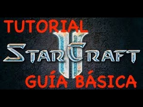TUTORIAL STARCRAFT 2 LEGACY OF THE VOID - ESPAÑOL - GUIA BÁSICA! - #1 - 2017
