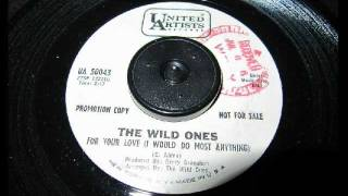 GARAGE - The Wild Ones - For Your Love (I Would Do Most Anything)