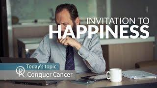 Invitation to Happiness (s2e4): Conquer Cancer