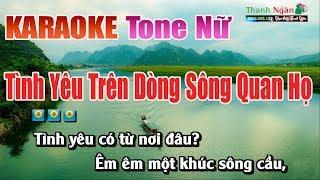 Tình Yêu Trên Dòng Sông Quan Họ | Karaoke Tone Nữ - Nhạc Sống Thanh Ngân