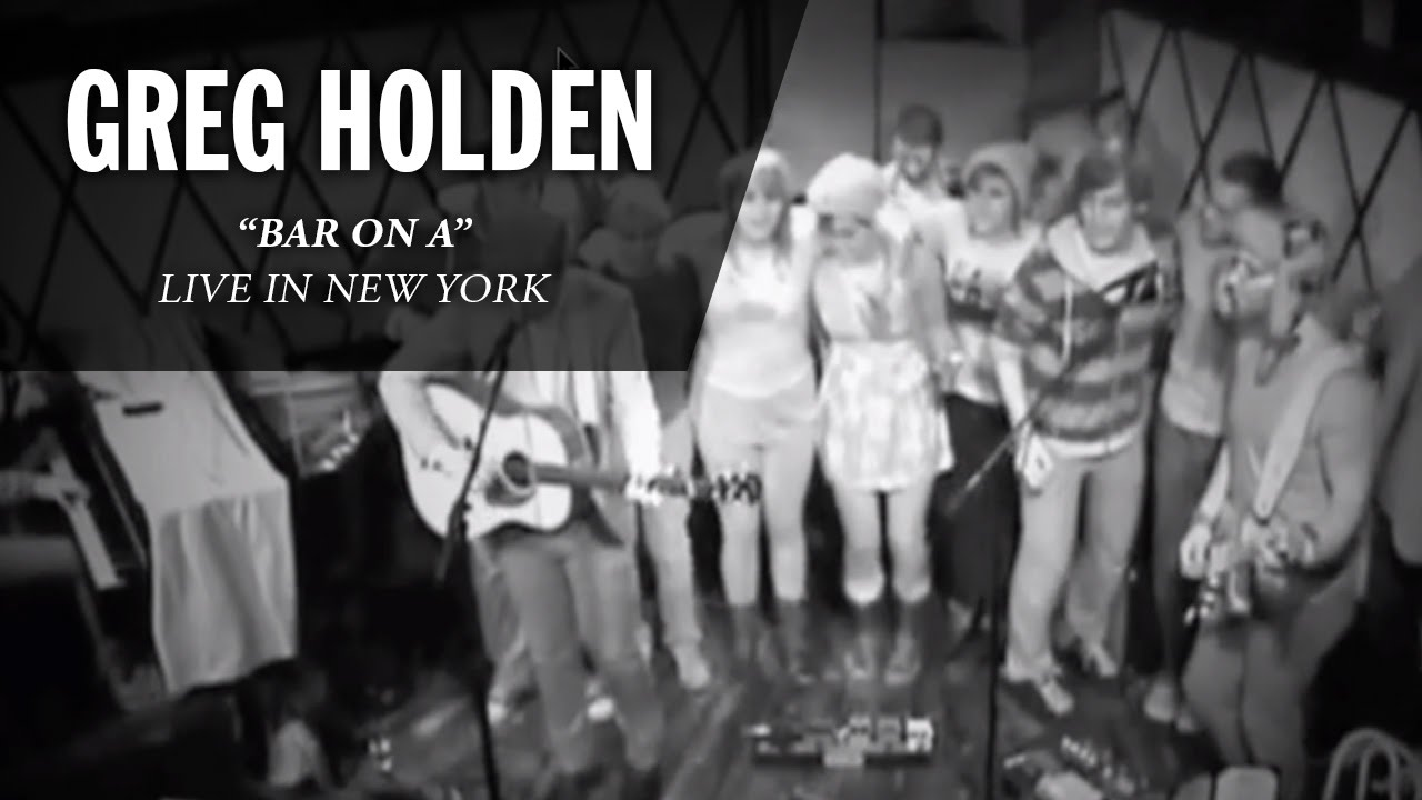 Greg holden bar on a live in new york youtube publicscrutiny Image collections