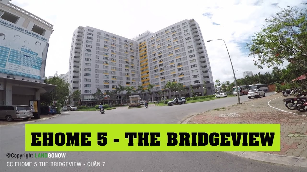 Chung cư Ehome 5 The Bridgeview, Trần Trọng Cung, Tân Thuân Đông, Quận 7 – Land Go Now ✔
