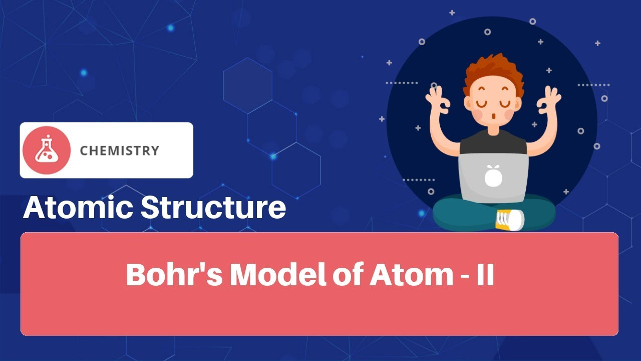 Bohr's Model of Atom-II     JEE Chemistry   Atomic Structure   English
