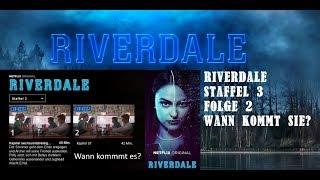 WANN KOMMT FOLGE 2 DER 3. STAFFEL VON RIVERDALE #Netflix #NSG (Deutsch)(HD+)