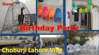 Birthday Party -Part 1 / Choburji Lahore Visit / Sumer Sam Vlogs
