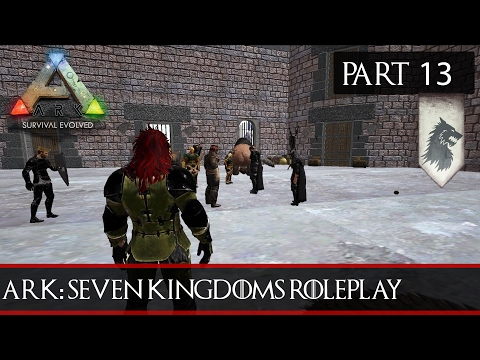 ARK: Seven Kingdoms Roleplay Season Two #13 - Sending Someone To The Nightswatch