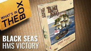 Black Seas Unboxing: HMS Victory