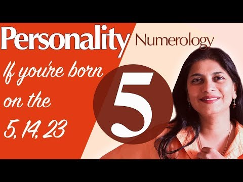 Numerology birthdate 5, 14, 23 : the number 5 personality