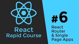 REACT JS TUTORIAL #6 - React Router & Intro to Single Page Apps with React JS