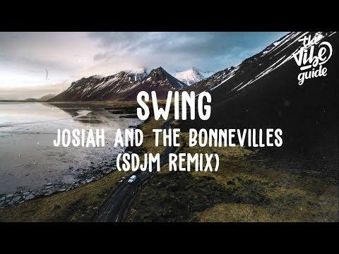 Josiah and the Bonnevilles - Swing SDJM Remix Lyric