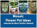 Mosaic Flower Pot Ideas – Crafts to Make and Sell