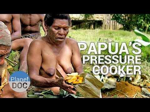 Papua´s Pressure Cooker | World Curiosities - Planet Doc Full Documentaries
