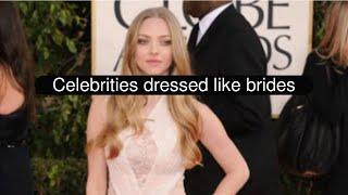 Celebrities dressed like brides