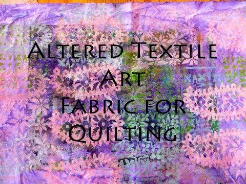 Quilting & Altered Textile Art