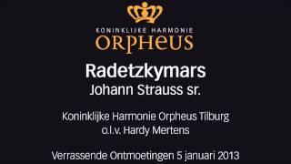 Radetzkymars - Johann Strauss, Koninklijke Harmonie Orpheus Tilburg