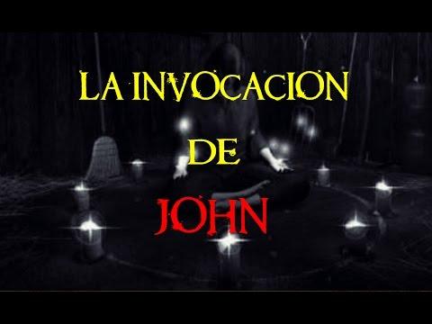 La Invocacion de John|| Historia de terror
