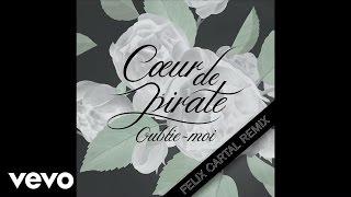 Скачать Cœur De Pirate Oublie Moi Felix Cartal Remix