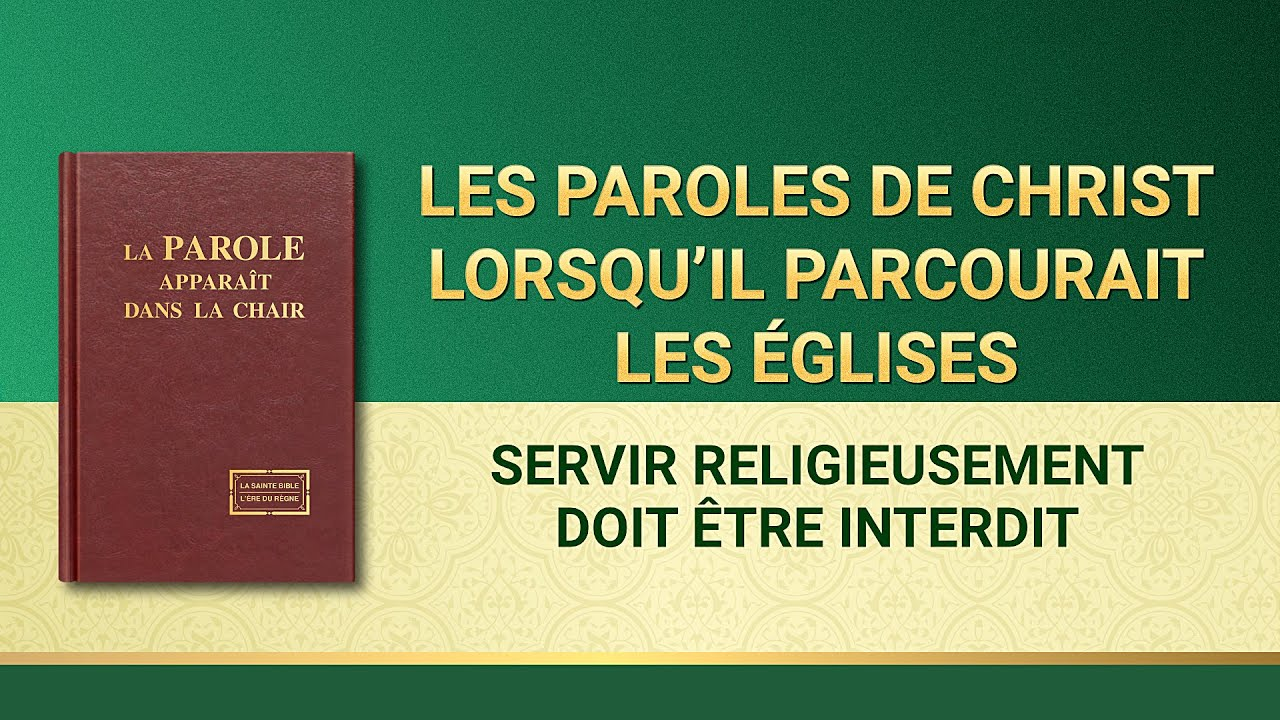 Paroles de Dieu « Servir religieusement doit être interdit »