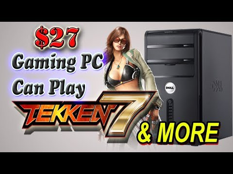 $27 Cheap Gaming PC | $27 Budget Gaming PC Can Play Tekken 7, GTA V And Many More Games